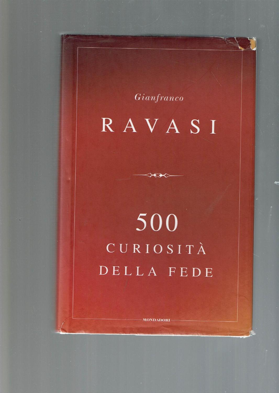 500 curiosità della fede - Ravasi, Gianfranco