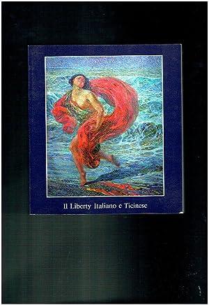 IL LIBERTY ITALIANO E TICINESE ** LUGANO: AA.VV.
