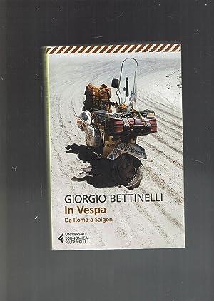 In vespa : da Roma a Saigon: Bettinelli, Giorgio]