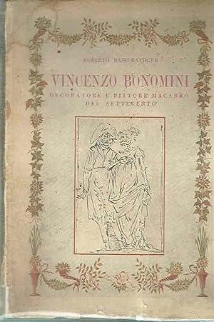 Vincenzo Bonomini, decoratore e pittore macabro del Settecento. (Bergamo, 23 gennaio 1757 - Bergamo...