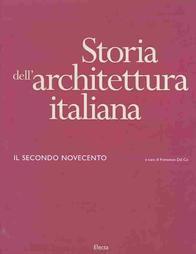 Storia Dell'architettura Italiana - Il Secondo Novecento: Dal Co Francesco