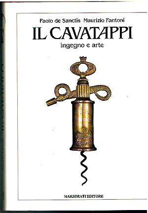 Il cavatappi ingegno e arte. The corkscrew a thing of beauty.: De Santics Paolo, Fantoni Maurizio