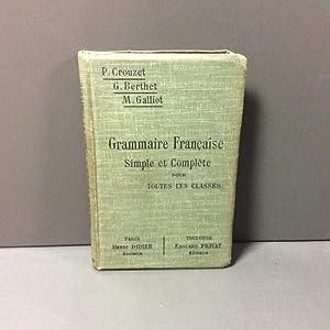 Grammaire française, simple et complète pour toutes: Crouzet P. -