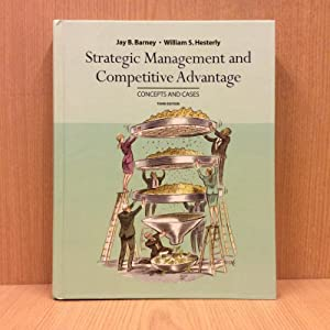 Strategic management and competitive advantage, concepts and cases (third edition)