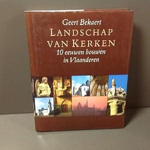 Landschap van Kerken - 10 eeuwen bouwen: Bekaert Geert