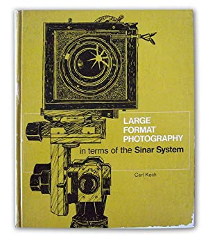 Large Format Photography in Terms of the Sinar System - SIGNED: CARL KOCH