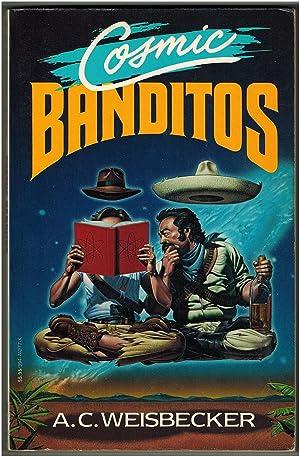 Cosmic Banditos: A. C. Weisbecker