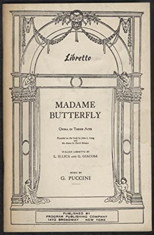 Madame Butterfly. Opera in Three Acts. Libretto.: G. Puccini; L.