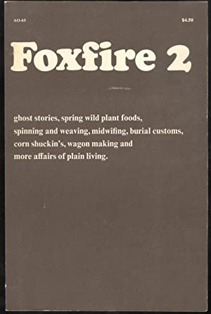 Foxfire 2: ghost stories, spring wild plant: Eliot Wigginton (editor)