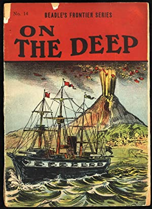 On The Deep; Or, The Missionary's Daughter. A Story of the Pacific Ocean. Beadle's Frontier Serie...