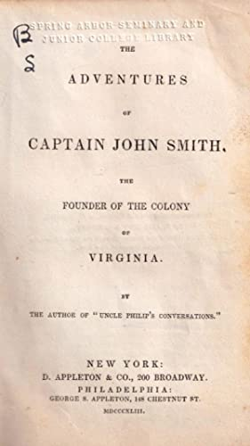 The Adventures of Captain John Smith, The Founder of the Colony of Virginia. (1843)