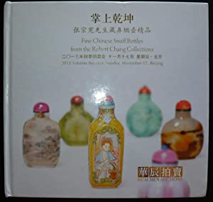 Fine Chinese Snuff Bottles from the Robert: Auction Catalogue Huachen