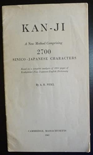 Kan-Ji: A New Method Comprising 2700 Sinico-Japanese: Nykl, A. R.