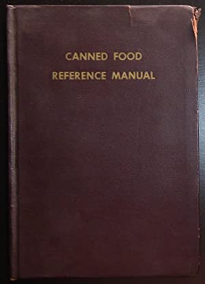 The Canned Food Reference Manual: American Can Company