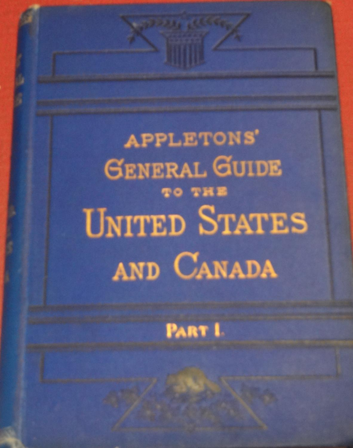 Appletons' General Guide to the United States and Canada Part 1
