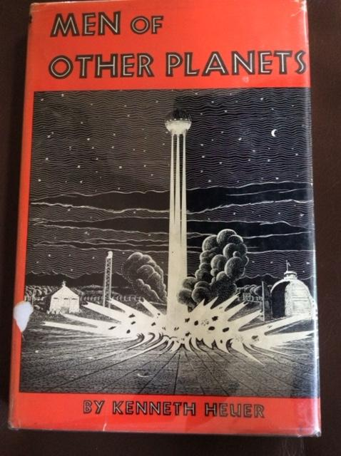 Men of Other Planets Kenneth Heuer Fine Hardcover This unusual book is highlighted by 8 full-page illustrations and 20 diagrams by R. T. Crane.  Men of Other Planets will interest all those who wish t