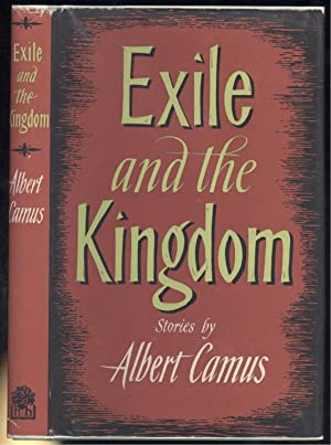 essays on camus exile and the kingdom There seems, in life, to be no greater breaking point in a man's life than when he is exiled in his own freedom albert camus' is famous for his exploration of the absurd and his endless search for freedom in a life that seems meaningless and futile in his collection of short stories exile and the kingdom, camus focused on his.