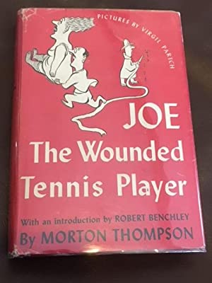 Joe the Wounded Tennis Player: Morton Thompson and