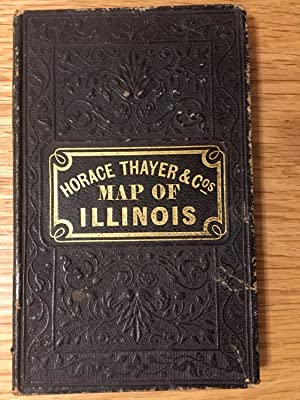 Horace Thayer & Cos Map of Illinois