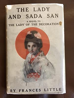 The Lady and Sada San: A Sequel to the Lady of the Decoration