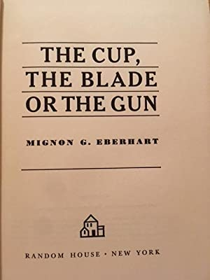 The Cup, the Blade or the Gun