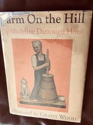 Farm on the Hill: Madeline Darrough Horn