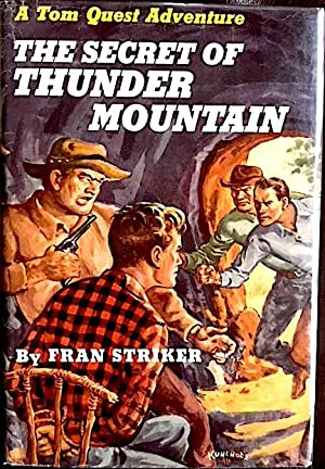 The Secret of Thunder Mountain: A Tom: Fran Striker