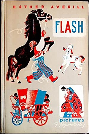 Flash: The Story of a Horse, a: Esther Averill and