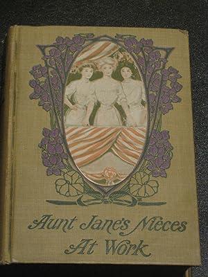 Aunt Jane's Nieces at Work: Edith Van Dyne (L. Frank Baum)