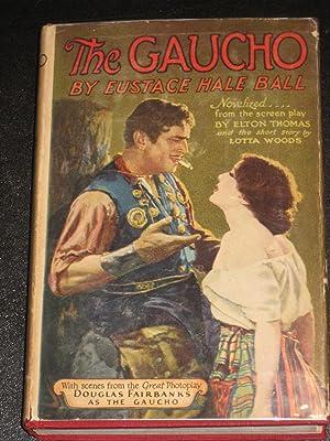 The Gaucho: Eustace Hale Ball