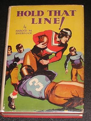 Hold That Line!: Harold M. Sherman