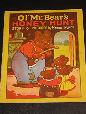 Ol' Mr. Bear's Honey Hunt: Harrison Cady