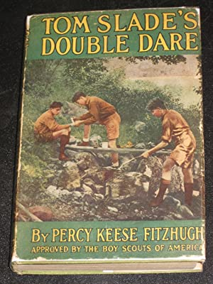Tom Slade's Double Dare: Percy Keese Fitzhugh