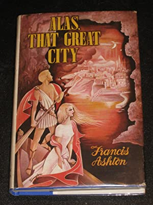 Alas, That Great City: Francis Ashton