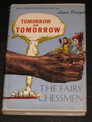 Tomorrow and Tomorrow AND The Fairy Chessmen: Lewis Padgett aka Henry Kuttner