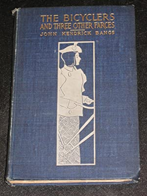 The Bicyclers and Three Other Farces: John Kendrick Bangs