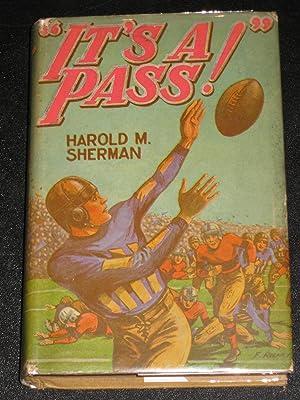 It's a Pass!: Harold M. Sherman