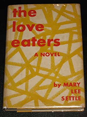 The Love Eaters: Mary Lee Settle