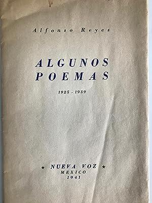 Algunos Poemas 1925- 1939: Alfonso Reyes