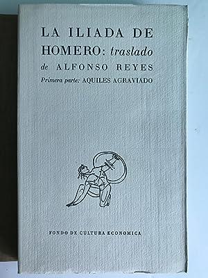 La Iliada de Homero traslado de Alfonso: Alfonso Reyes