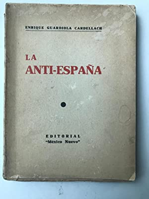 La Anti-España: Enrique Guardiola Cardellach