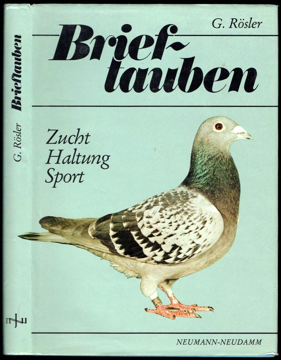 Brieftauben. Zucht, Haltung, Sport. (= Reihe: Die: Rösler, Gerhard [u.