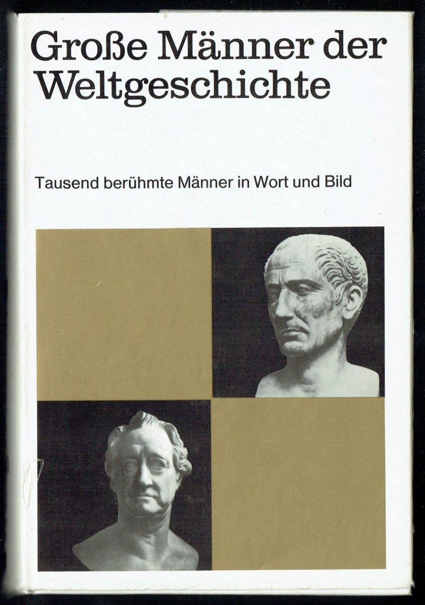 Große Männer der Weltgeschichte. 1000 Biographien in: Engasser, Quirin (u.