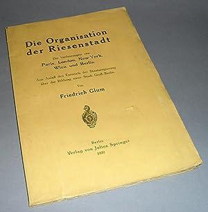 Die Organisation der Riesenstadt. Die Verfassungen von: Glum, Friedrich: