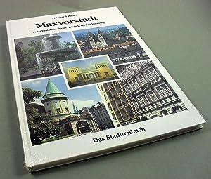 Maxvorstadt; zwischen Münchens Altstadt und Schwabing. Das: Bauer, Reinhard: