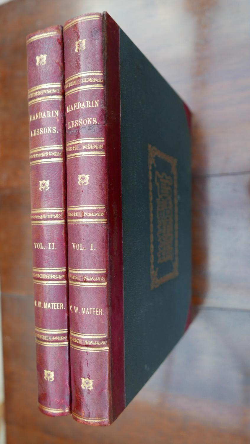 A Course of Mandarin Lessons, Based on Idiom: Mateer, Rev. C. W, (Calvin Wilson) 1836-1908