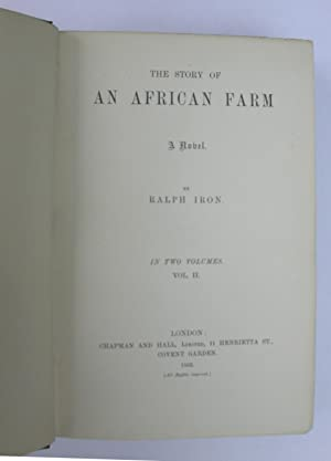 The Story of An African Farm. A Novel: Ralph Iron pseudonym for Olive Schreiner