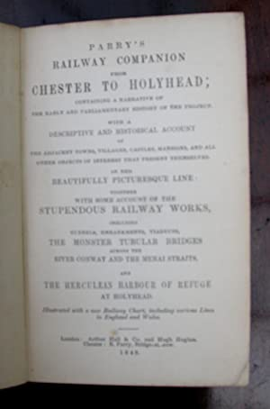 Parry's Railway Companion from Chester to Holyhead : containing a narrative of the early and ...