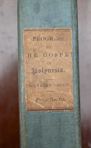 Progress of the Gospel in Polynesia. [Southern Group]. Georgian, Society, Harvey Islands.