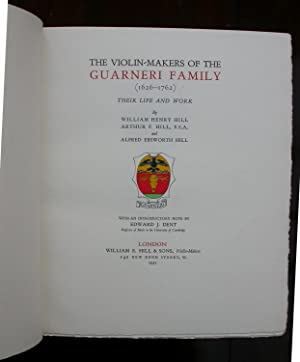 The Violin-Makers of the Guarneri Family (1626-1762): Their Life and Work. By William Henry Hill, ...